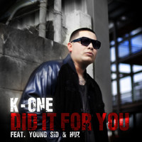 K.One Did It for You (feat. Young Sid, Huz) - Synchronisation License