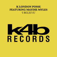 K London Posse I Believe (feat. Maydie Myles) [Key Dub Version] - Synchronisation License