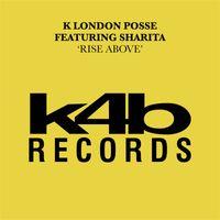 K London Posse Rise Above (feat. Sharita) [Underworld Dub] - Synchronisation License