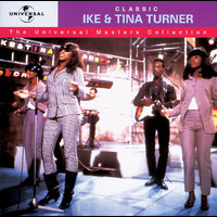 Ike & Tina Turner - Classic Ike & Tina Turner - The Universal Masters Collection