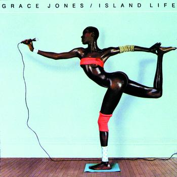 Grace Jones - Island Life (Explicit)