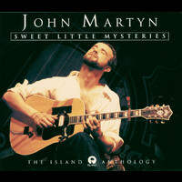 John Martyn - Sweet Little Mysteries - The Island Anthology