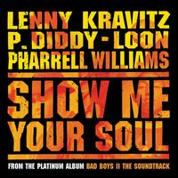 P. Diddy / Lenny Kravitz / Pharrell Williams / Loon - Show Me Your Soul
