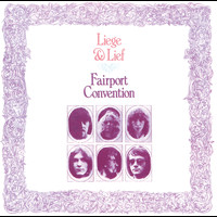 Fairport Convention - Liege And Lief (Remastered with 2 bonus tracks)