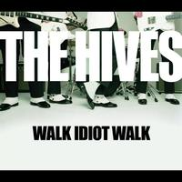 The Hives - Walk Idiot Walk (Enhanced)