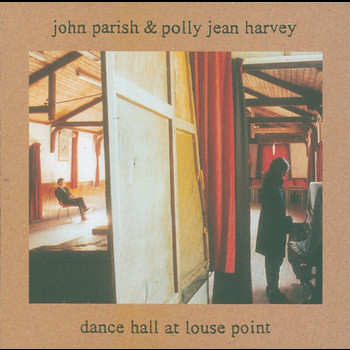 PJ Harvey / John Parish - Dance Hall At Louse Point