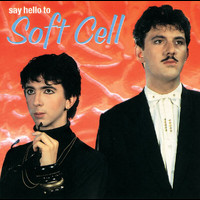 Soft Cell - Say Hello To Soft Cell
