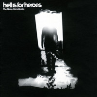 Hell Is For Heroes - The Neon Handshake (Explicit)
