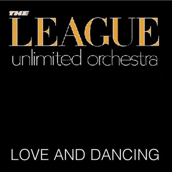 League Unlimited Orchestra - Love And Dancing