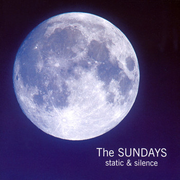 The Sundays - Static And Silence