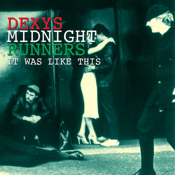Dexys Midnight Runners - It Was Like This