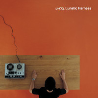 U-ziq - Lunatic Harness