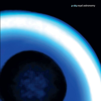 U-ziq - Royal Astronomy