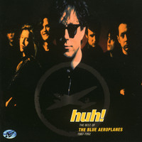 The Blue Aeroplanes - Huh! The Best Of... 1987-1992