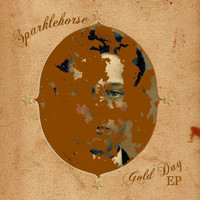 Sparklehorse - Gold Day