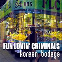 Fun Lovin' Criminals - Korean Bodega (Explicit)