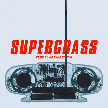 Supergrass - Pumping On Your Stereo (Explicit)
