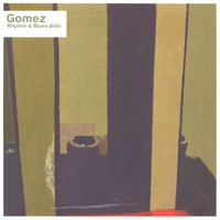 Gomez - Rhythm And Blues Alibi