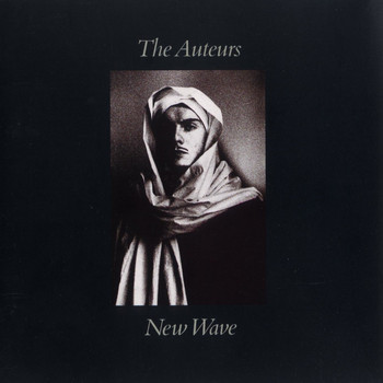 The Auteurs - New Wave