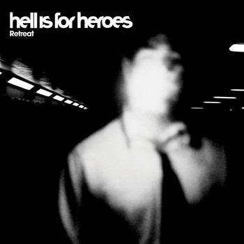 Hell Is For Heroes - Retreat