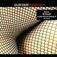 Various Artists - Bajofondo Tango Club