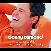 Donny Osmond - Breeze On By