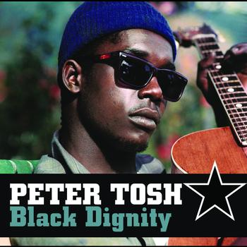 Peter Tosh - Black Dignity