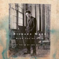 Richard Marx - When You're Gone