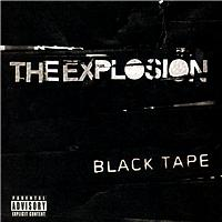 The Explosion - Black Tape (Explicit)