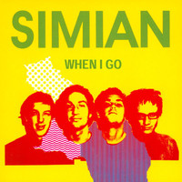 Simian - When I Go