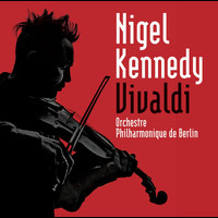 Nigel Kennedy - Vivaldi: Le quattro stagioni (The Four Seasons) & Concertos for 2 Violins