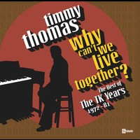 Timmy Thomas - Why Can't We Live Together: The Best Of The TK Years 1972-'81