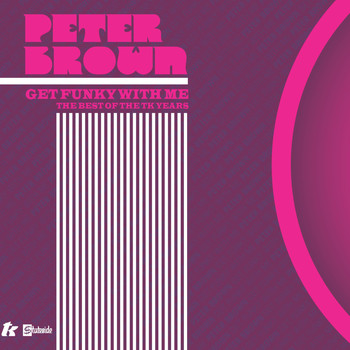 Peter Brown - Get Funky With Me - The Best Of The TK Years
