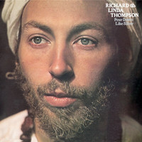 Richard & Linda Thompson - Pour Down Like Silver (Remastered)