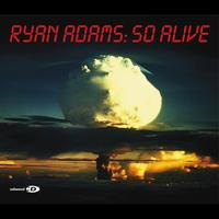 Ryan Adams - So Alive (Intl Version)