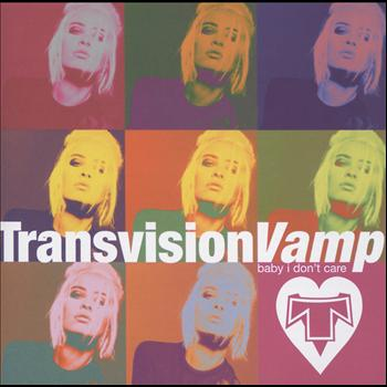 Transvision Vamp - Baby I Don't Care - The Collection