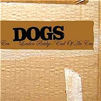 Dogs - London Bridge (2 tracks)