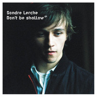Sondre Lerche - Don't Be Shallow