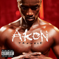 Akon - Trouble (UK Version)