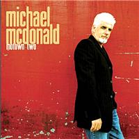Michael McDonald - Motown and Motown II