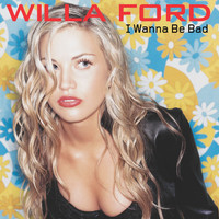 Willa Ford - I Wanna Be Bad (85103)