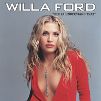 Willa Ford - Did Ya' Understand That