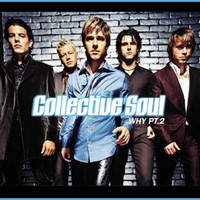 Collective Soul - Why Pt 2