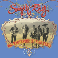 Sugar Ray - (Mr. Bartender) It's So Easy