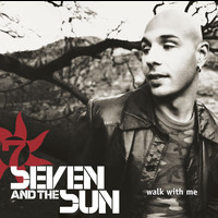 Seven and The Sun - Walk With Me (Online Music)