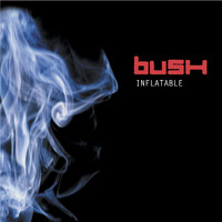 Bush - Inflatable (Online Music)