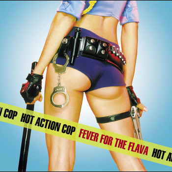 Hot Action Cop - Fever For The Flava (Online Music)