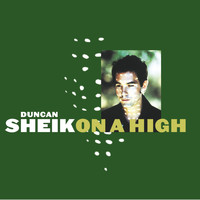 DUNCAN SHEIK - On A High (Online Music)