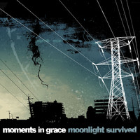 Moments In Grace - Moonlight Survived (U.S. Version)
