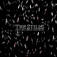 The Stills - Logic Will Break Your Heart